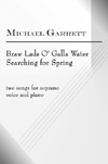 EUR0008; Michael Garrett - Braw Lads O' Galla Water & Searching for Spring; ISMN M-9002133-7-2
