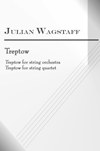 EUR0013; Julian Wagstaff - Treptow, for string orchestra or string quartet; ISMN 13: 979-0-9002193-2-9
